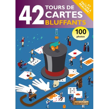 42 Tours de Cartes Bluffants